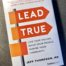Cover of the book Lead True by Jeff Thompson, MD